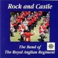Band Of The Royal Anglian Regiment - Rock And Castle