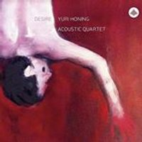 Yuri Honing Acoustic Quartet - Desire (Music CD)