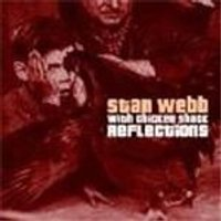 Stan Webb - Reflections With Chicken Shack