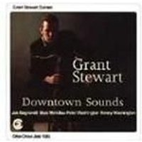 Grant Stewart Quintet - Downtown Sounds