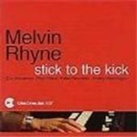 Melvin Rhyne Quintet - Stick To The Kick