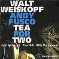 Walt Weiskopf & Andy Fusco Quintet - Tea For Two