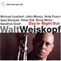 Walt Weiskopf - Day In Night Out