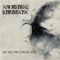 Ancestral Stigmata - Second Son Of God, The (Music CD)
