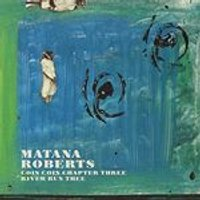 Matana Roberts - Coin Coin Chapter Three (River Run Thee) (Music CD)