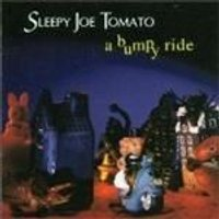 Sleepy Joe Tomato - Bumpy Ride, A
