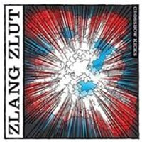Zlang Zlut - Crossbow Kicks (Music CD)