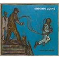 Singing Loins (The) - ...Here on Earth (Music CD)