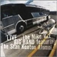 The Mike Vax Big Band - Live On The Road
