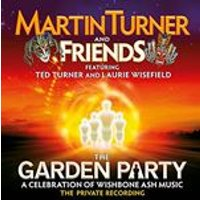 Martin Turner And Friends - The Garden Party - A Celebration Of Wishbone Ash Music (Music CD)