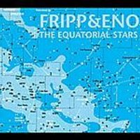 Fripp & Eno - Equatorial Stars (Music CD)