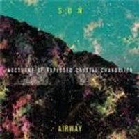Sun Airway - Nocturne Of Exploded Crystal Chandelier (Music CD)