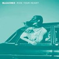 Bleached - Ride Your Heart (Music CD)