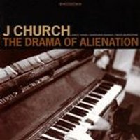 J Church - Drama Of Alienation, The