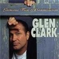 GLEN CLARK - LOOKING FOR A CONNECTION
