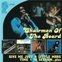 Chairmen Of The Board - Give Me Just A Little More Time/In Session (Music CD)
