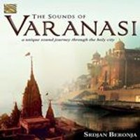 Srdjan Beronja - Sounds of Varanasi (A Unique Sound Journey Through the Holy City) (Music CD)