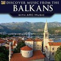 Various Artists - Discover Music from the Balkans With ARC Music (Music CD)