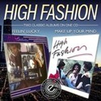 High Fashion - Feelin Lucky / Make Up Your Mind (Music CD)