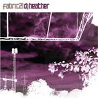 Various Artists - Fabric 21 (Mixed By DJ Heather) (Music CD)