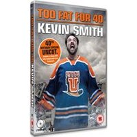 Too Fat For 40 - Kevin Smith