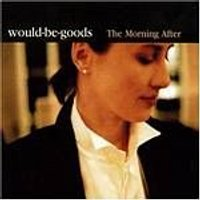 Would Be Goods - The Morning After (Music CD)