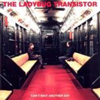 The Ladybug Transistor - Cant Wait Another Day (Music CD)