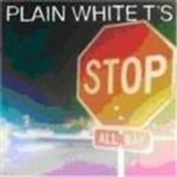 PLAIN WHITE TS - Stop (New version)
