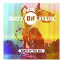 Dirty Heads - Cabin By The Sea (+DVD)