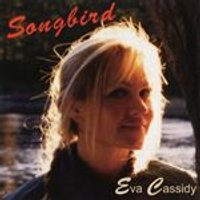 Eva Cassidy - Songbird (Music CD)