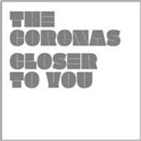 Coronas (The) - Closer to You (Limited Edition) (Music CD)