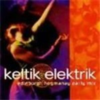 Keltik Elektrik - Edinburgh Hogmanay Party Mix