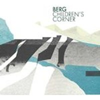Berg - Childrens Corner (Music CD)