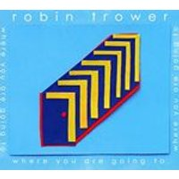 Robin Trower - Where You Are Going To (Music CD)