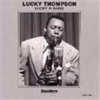 Lucky Thompson - Lucky In Paris