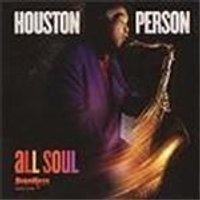 Houston Person - All Soul