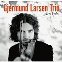 Gjermund Larsen Trio - ArriVals (Music CD)