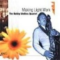 Bobby Wellins Quartet (The) - Making Light Work