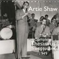 Artie Shaw - Complete Thesaurus Transcriptions 1949, The (Music CD)