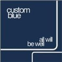 Custom Blue - All Will Be Well (Music CD)