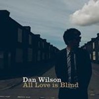 Dan Wilson - All Love is Blind (Music CD)