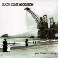 Black Light Ascension - Post Future Recordings (Music CD)