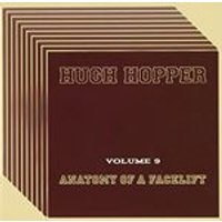 Hugh Hopper - Volume 9 (Anatomy of a Facelift) (Music CD)