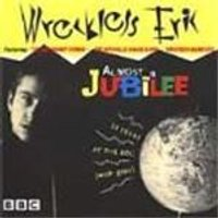 Wreckless Eric - Almost A Jubilee (25 Years At The BBC (With Gaps))