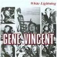 Gene Vincent - White Lightning