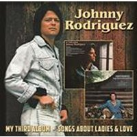 Johnny Rodriguez - My Third Album/Songs About Ladies & Love (Music CD)