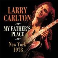 Larry Carlton - My Fathers Place, New York, 1978 (Music CD)