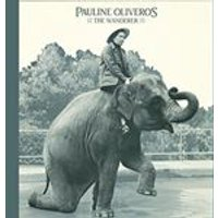 Pauline Oliveros - The Wanderer (Music CD)