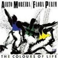 Airto Moreira & Flora Purim - Colours Of Life, The