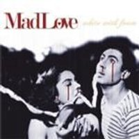 Madlove - White With Foam (Music CD)